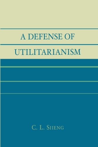 A Defense Of Utilitarianism