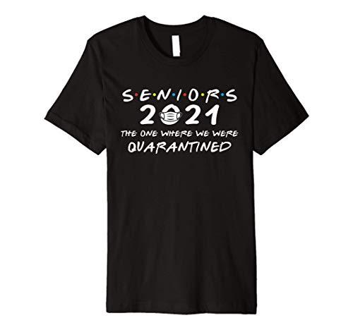 Seniors 2021 The One Where We Were Quarantined Premium T-Shirt