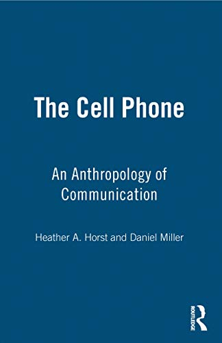 The Cell Phone: An Anthropology of Communication (English Edition)