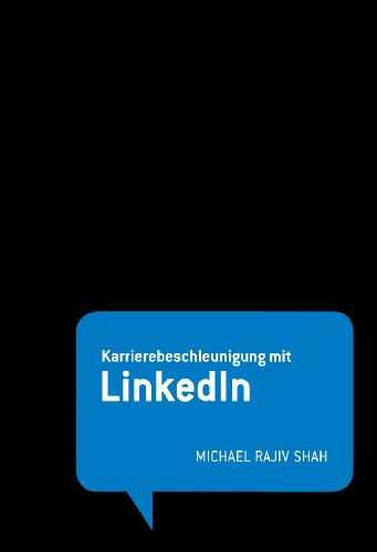 Shah, Michael Rajiv:Karrierebeschleunigung mit Linkedin