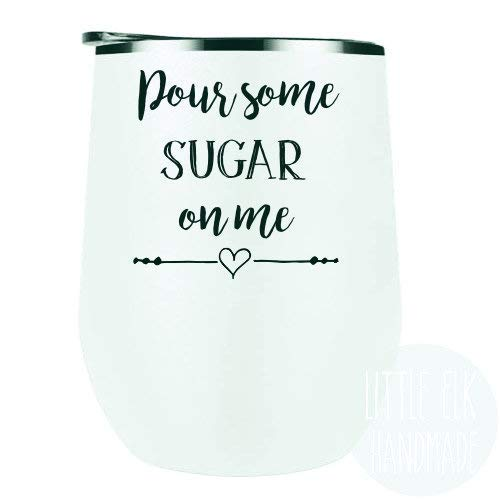 2021 Pour Some Sugar On Me - Stemless Max 89% OFF with Wine Lid Tumbler 12 White