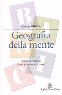 Geografia della mente. Territori cerebrali e comportamenti umani