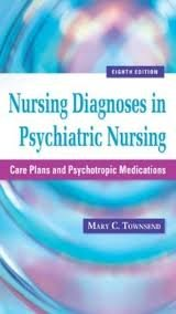 Nursing Diagnoses in Psychiatric Nursing: Care Plans and Psychotropic Medications 8th (Townsend, Nur