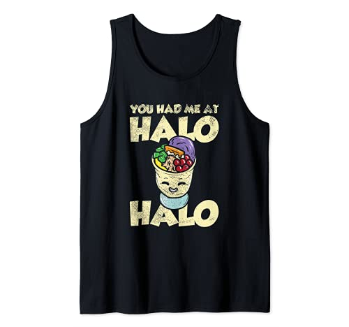 You Had Me At Halo Halo Filipino Cuisine Philippines Dessert Tank Top