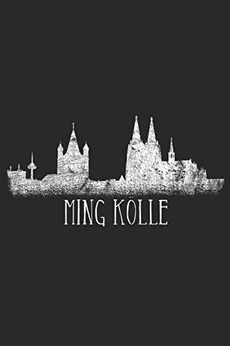 Ming Kölle: Des Kölners Notizbuch - Ming Kölle Mit Kölner Skyline Köln Notizbuch Planer Tagebuch Schreibheft - Geschenk Für Kölner & Köln Fans (15,2 x ... Geschenkidee Zum Geburtstag & Zu Weihnachten