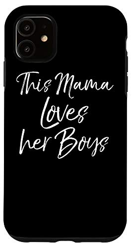iPhone 11 Mom of Boys Quote Phone Case Gift This Mama Loves Her Boys Case