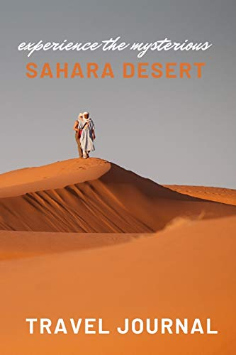 Experience the mysterious Sahara Desert Travel Journal