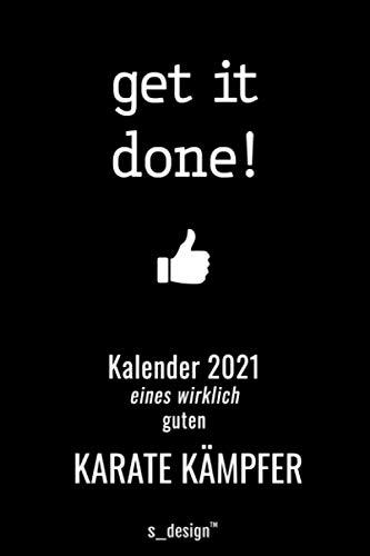 Kalender 2021 für Karate Kämpfer: Wochenplaner / Tagebuch / Journal für das ganze Jahr: Platz für Notizen, Planung / Planungen / Planer, Erinnerungen und Sprüche