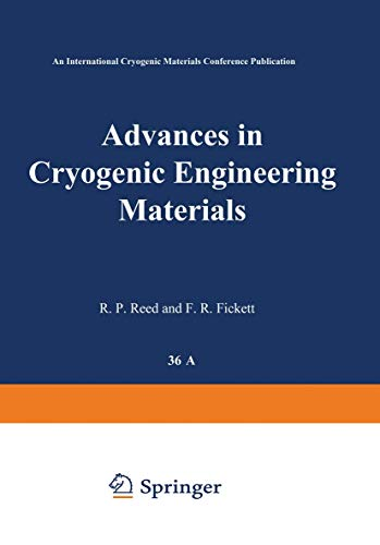 Advances in Cryogenic Engineering Materials: Part A (Advances in Cryogenic Engineering, 36, Band 36)