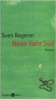 Neue Vahr Süd: Roman von Sven Regener ( 11. August 2009 )