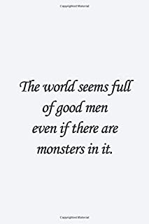 The world seems full of good men--even if there are monsters in it.: Bram Stoker Quote Lined notebook, Journal Diary gift,...