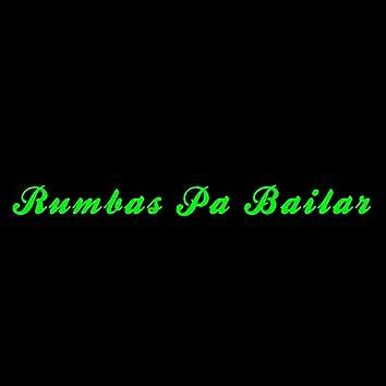 Rumbas Pa Bailar