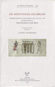 Les aventures des Bruns. Compilazione guironiana del secolo XIII attribuibile a Rustichello da Pisa