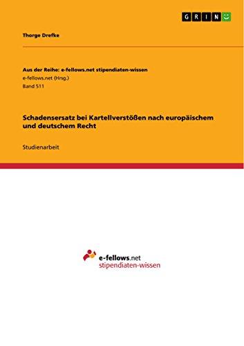 Schadensersatz bei Kartellverstößen nach europäischem und deutschem Recht
