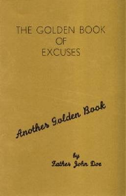 [The Golden Book of Excuses] (By: John Doe) [published: September, 1997]