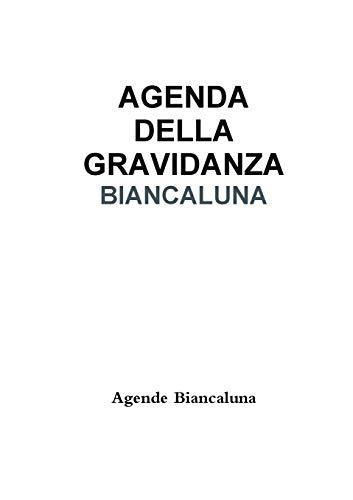 Agenda della gravidanza BIANCALUNA (Italian Edition)