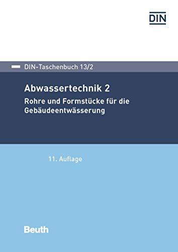 Abwassertechnik 2: Rohre und Formstücke für die Gebäudeentwässerung (DIN-Taschenbuch)
