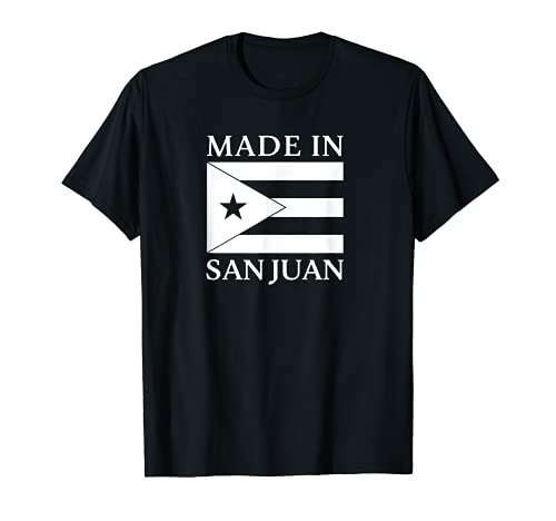Made in San Juan Puerto Rico Made in Puerto Rico Boricua T-Shirt