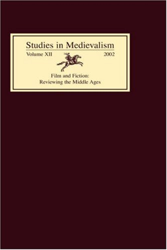 Shippey, T: Studies in Medievalism XII - Film and Fiction: R: Reviewing the Middle Ages