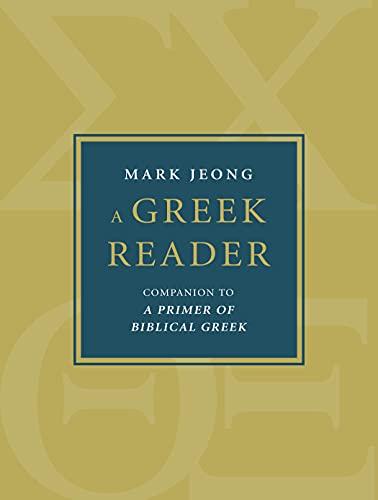 A Greek Reader: Companion to A Primer of Biblical Greek (Eerdmans Language Resources) (English Edition)