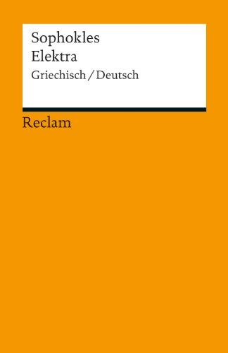 Elektra: Griechisch/Deutsch (Reclams Universal-Bibliothek)