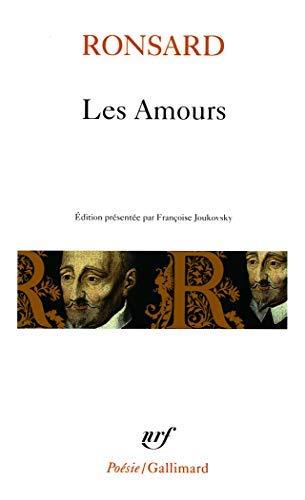 LES AMOURS.AMOURS DE CASSANDRE.AMOURS DE MARIE.SONNETS POUR ASTREE.SONNETS POUR HELENE. AMOURS DIVERSES. TEXTE ETABLI PAR ALBERT-MARIE SCHMIDT