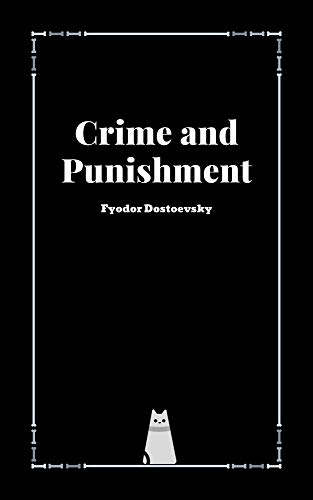 Crime and Punishment by Fyodor Dostoevsky (English Edition)