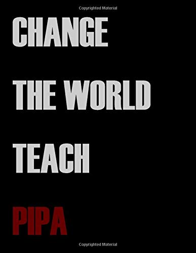 Change The World Teach Pipa: Blank Sheet Pipa Music Notebook,Manuscript Staff paper for Notes.Black Cover Composition Notebook 13 Staves, 8.5 x 11, 110 pages.GIFT FOR Pipa TEACHERS