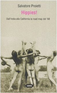 Hippies! Dall'India alla California la road map del '68
