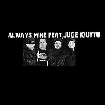 Always Mine (feat. Juge Kiuttu)