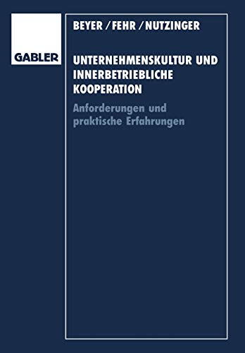 Unternehmenskultur und Innerbetriebliche Kooperation: Anforderungen und praktische Erfahrungen