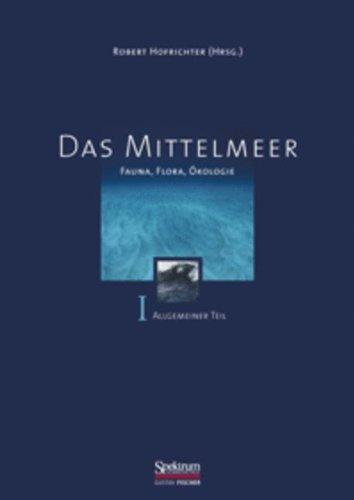Das Mittelmeer, Bd.1, Allgemeiner Teil: Fauna, Flora, Ökologie -- Bd. I: Allgemeiner Teil (Sav Biologie)