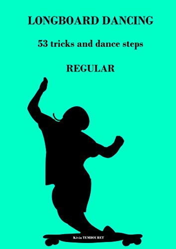LONGBOARD DANCING: 53 tricks and dance steps - REGULAR (English Edition)