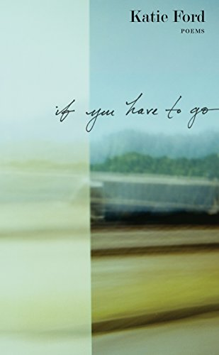 Image of If You Have to Go: Poems