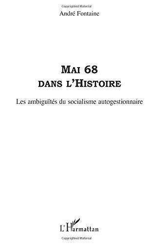 Mai 68 dans l'histoire: Les ambiguïtés du socialisme autogestionnaire