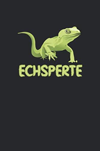Echsperte: Eidechsen Experte Echse - Lustiges Reptilien Notizbuch / Tagebuch / Heft mit Punkteraster Seiten. Notizheft mit Dot Grid, Journal, Planer für Termine oder To-Do-Liste.