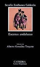Escenas andaluzas (Letras Hispánicas)