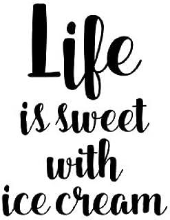 Life is sweet with ice cream Vinyl Decal Sticker (Black)