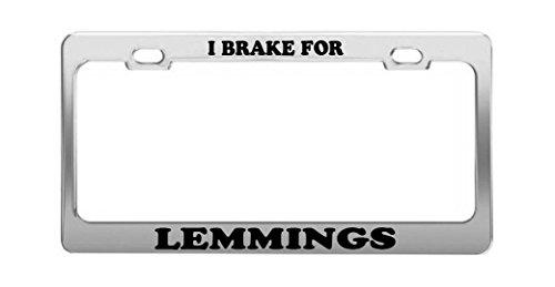 I BRAKE FOR LEMMINGS Animal Dog Cat Breed Metal License Plate Frame