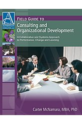 Compare Textbook Prices for Field Guide to Consulting and Organizational Development: A Collaborative and Systems Approach to Performance, Change and Learning  ISBN 9781933719207 by Carter McNamara