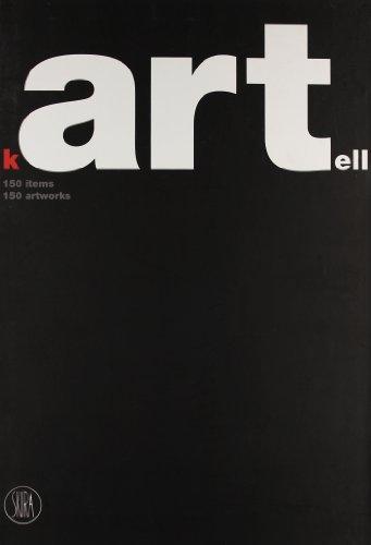 Kartell. 150 items. 150 artworks. Ediz. illustrata
