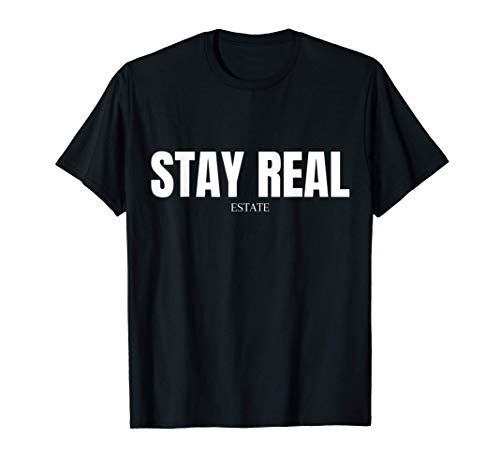 Stay Real Estate Investor Aktien Immobilien Witziger Spruch T-Shirt
