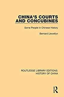 China's Courts and Concubines: Some People in Chinese History (Routledge Library Editions: History of China Book 3)