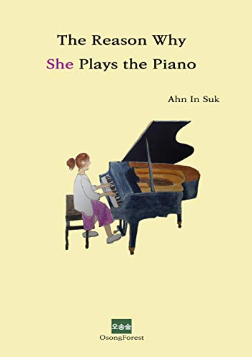 The Reason Why She Plays the Piano (English Edition)