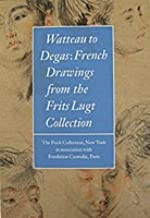 Watteau to Degas: French Drawings from the Frits Lugt Collection