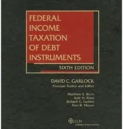 Federal Income Taxation of Debt Instruments (2012) by J.D., Contributing Authors David C. Garlock (2011-11-05)