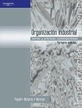 Organizacion industrial/ Industrial Organization: Teoria Y Practica Contemporaneas/ Contemporary Theory and Practice