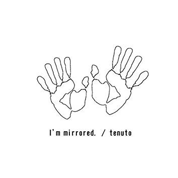 I'm mirrored.