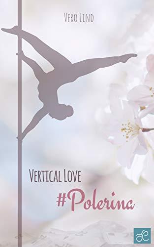Vertical Love: Polerina