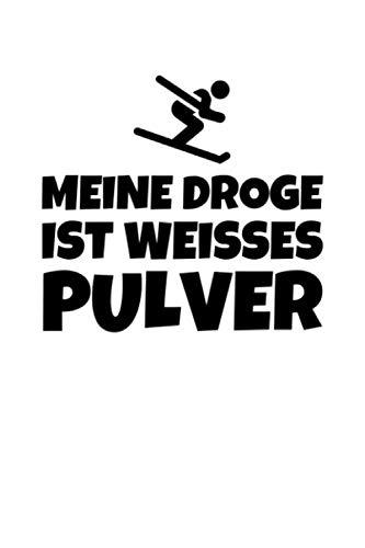 Meine Droge Ist Weisses Pulver: Notizbuch Journal Tagebuch 100 linierte Seiten   6x9 Zoll (ca. DIN A5)
